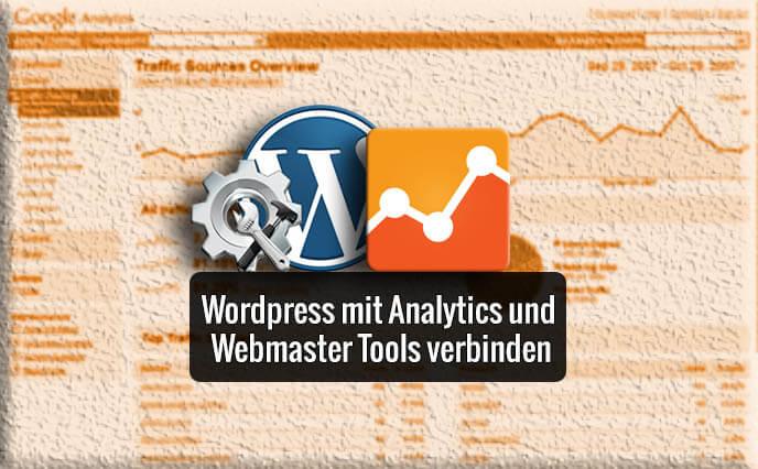WordPress mit Google Analytics verbinden inkl. GWT- Anleitung