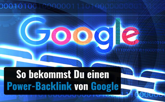 So bekommst Du einen 100% DoFollow-Power-Backlink von Google!