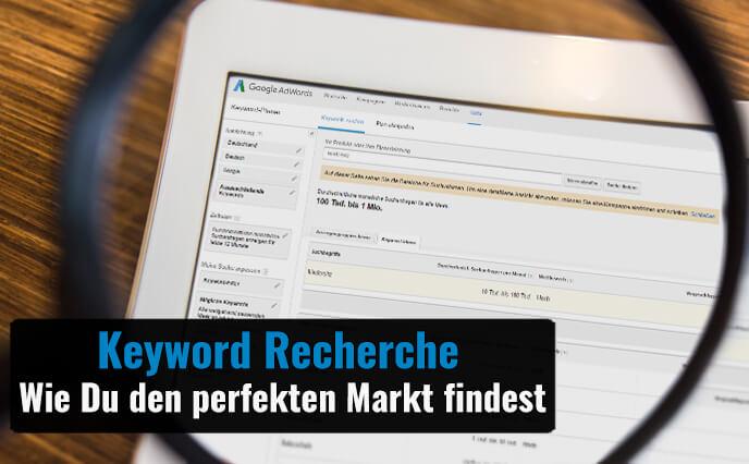 Keyword Recherche – Wie Du den perfekten Markt findest